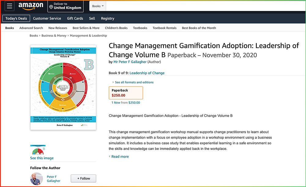 Change Management Gamification Adoption, Change Management Book, Change Management Books, Change Management Workshop Manual, Change Management Gamification Adoption - Leadership of Change® Volume B, Peter F Gallagher Change Management Expert, Using change management gamification for experiential learning to develop change adoption skills and knowledge in a workshop, using a business simulation, structured on the AUILM® Employee Change Adoption Model,