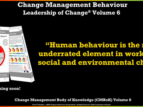 Coming Soon: Change Management Behaviour - Leadership of Change Volume 6