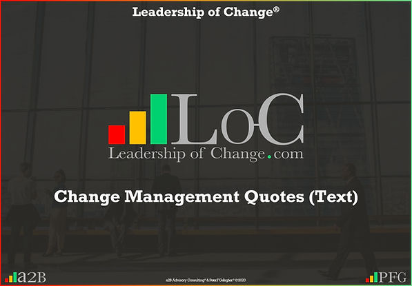 Change Management Quotes, Change Management Quotes Text, Change Management Quotes Peter F Gallagher, Peter F Gallagher Change Management Expert Speaker and Global Thought Leader,