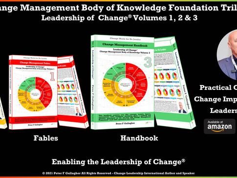 Change Management Body of Knowledge (CMBoK) Foundation Trilogy: Leadership of Change Volumes 1 - 3