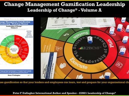 Change Management Gamification Leadership - Leadership of Change® Volume A