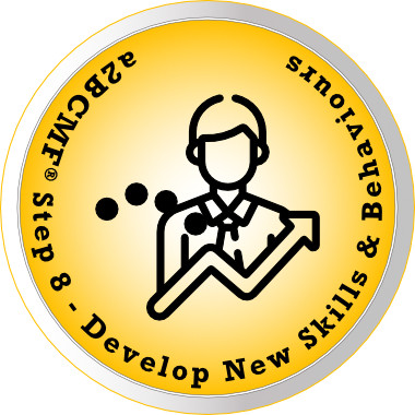 """Change Management Framework® (a2BCMF®) Step #8 Develop New Skills and Behaviours """"If you do not change employee behaviour, you will not get organisational change and performance improvement"""" Peter F Gallagher Change Management Expert and Global Thought Leader"""