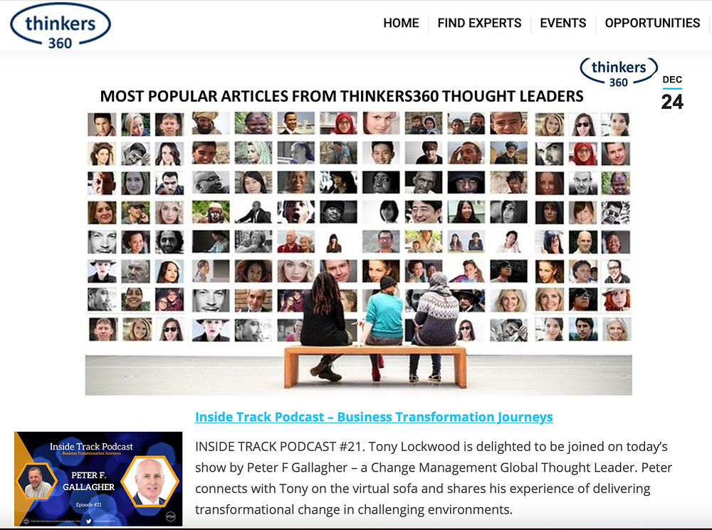 2020 most popular article from thinkers360 thought leaders, inside track podcast – business transformation journeys Peter F Gallagher, Peter F Gallagher change management expert speaker global thought leader, change management book, change management handbook, change management books, thinkers360 business book change management handbook, Top 50 Global Thought Leaders and Influencers on Change Management Thinkers360,