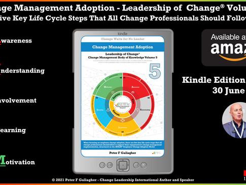 Kindle Book Published June 30 2021 – Change Management Adoption - Volume 5