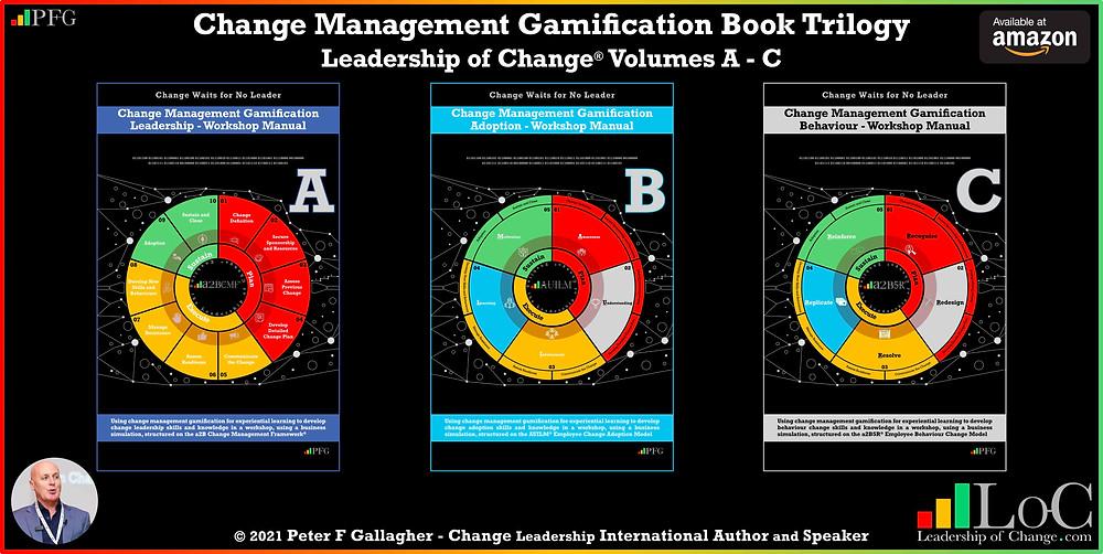 Change Management Book Trilogy Leadership of Change Volumes 1 2 3, Change Management Fables, Change Management Pocket Guide, Change Management Handbook, Peter F Gallagher Change Management Expert Speaker Global Thought Leader