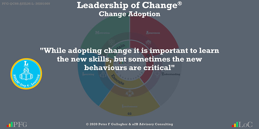 "Change Management Adoption Quotes, Change Management Quotes Peter F Gallagher, ""While adopting change it is important to learn the new skills, but sometimes the new behaviours are critical"" ~ Peter F Gallagher Change, Peter F Gallagher Change Management Expert Speaker and Global Thought Leader,"