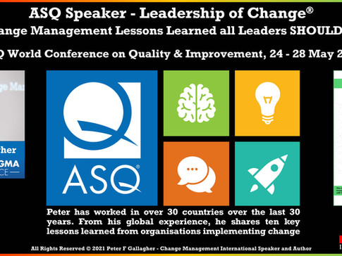 ASQ World Conference: Quality and Improvement - May 2021 - Peter F Gallagher Speaking on Change
