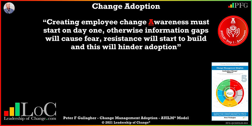 Change Management Adoption Quotes, Change Management Quotes, Peter F Gallagher, Change Management Speakers, Creating employee change awareness must start on day one, Change Management Experts, Change Management Expert Speaker and Global Thought Leader, Change Management Experts Speakers and Global Thought Leaders, Change Management Adoption Book, Change Management Book, Change Management keynote Speakers,