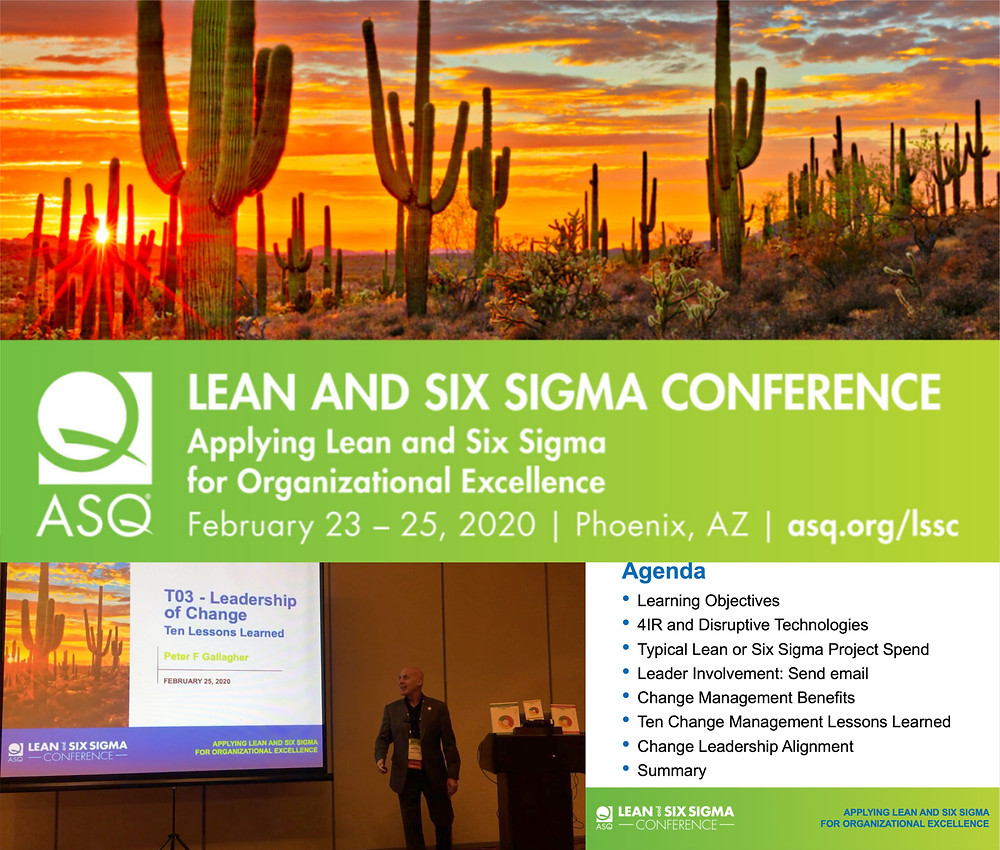 Peter F Gallagher speaking at the ASQ Lean Six Sigma | 23 - 25 February 2020 | Presenting the Leadership of Change | Phoenix, AZ.