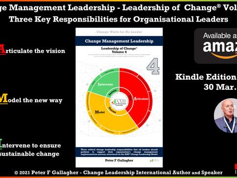 Now Live on Kindle: Change Management Leadership - Leadership of Change Volume 4