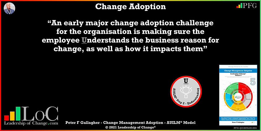 "Change Management Adoption Quotes, Change Management Quote Peter F Gallagher, ""An early major change adoption challenge for the organisation is making sure the employee understands the business reason for change, as well as how it impacts them"" ~ Peter F Gallagher Change, Peter F Gallagher Change Management Expert Speaker and Global Thought Leader,"