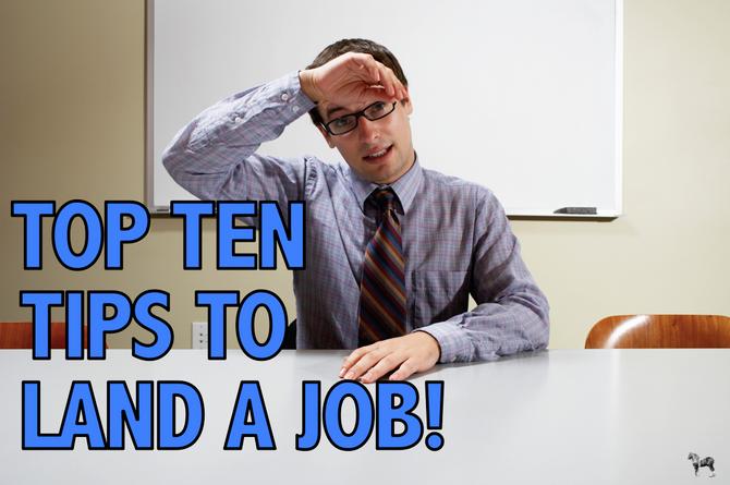 10 Tips to Landing a Job...