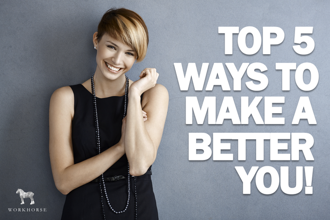 """Top 5 to make a better """"You""""!"""