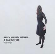 Belén Martín Míguez & Bas Bulteel – Engranaje