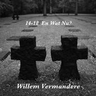 Willem Vermandere - 14-18 En Wat Nu?
