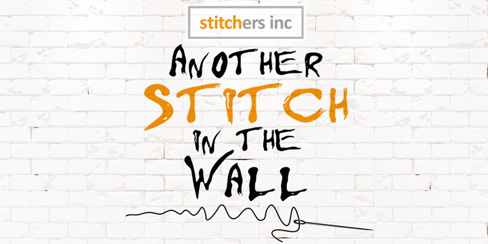 Exhibition: Another Stitch in the Wall | Presented by: Stitchers Inc.