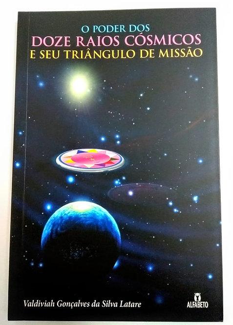 O Poder dos Doze Raios Cósmicos e Seu Triângulo de Missão