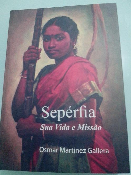 Livro Sepérfia -Sua Vida e Missão