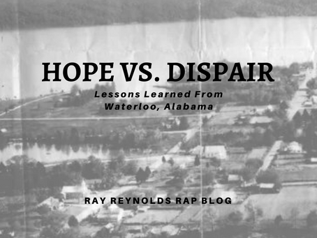 Hope vs. Dispair: Lessons Learned From Waterloo, AL