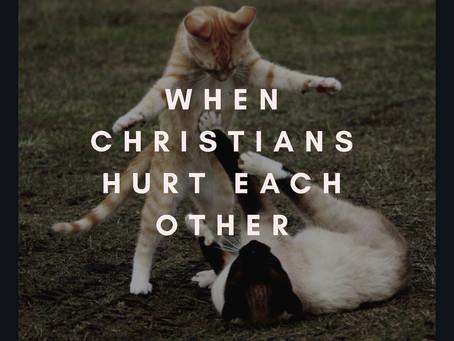 When Christians Hurt Each Other