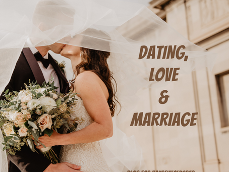 Dating, Love & Marriage