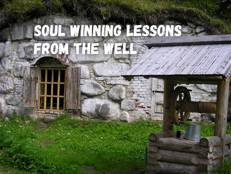Soul Winning Lessons From The Well