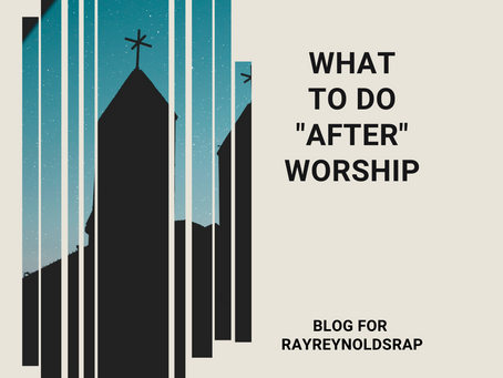 What To Do After Worship