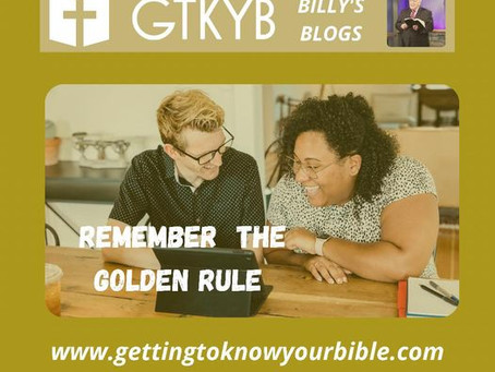 Remember The Golden Rule