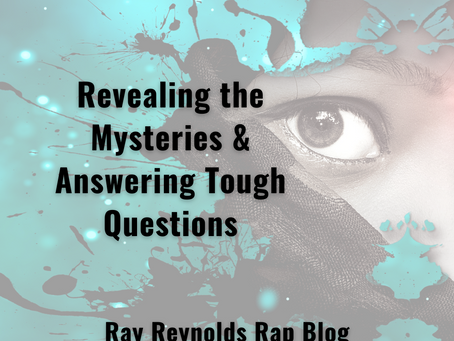 Revealing the Mysteries & Answering Tough Questions
