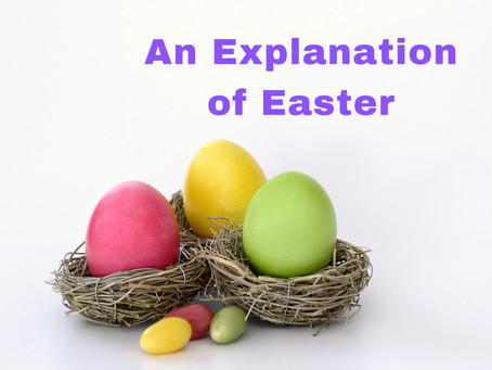 AN EXPLANATION OF EASTER