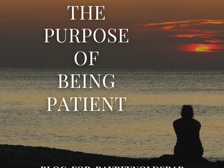 The Purpose of Being Patient