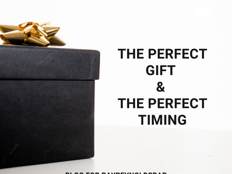 The Perfect Gift & The Perfect Timing