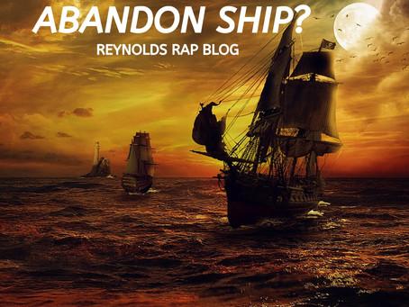 Should You Abandon Ship