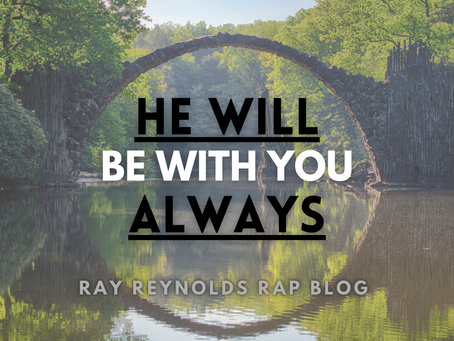 HE WILL BE WITH YOU ALWAYS