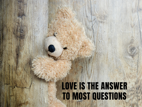 Love is the Answer to Most Questions