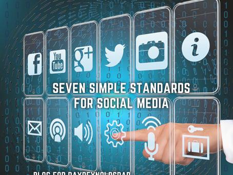 Seven Simple Standards for Social Media