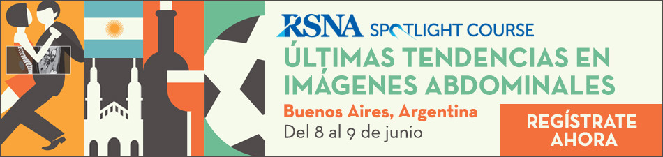 RSNA Spotlight Course: Últimas Tendencias en Imágenes Abdominales