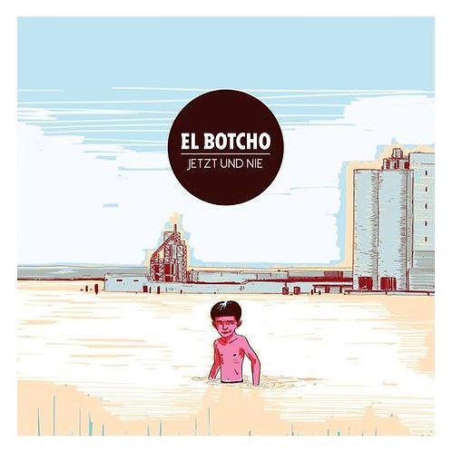 EL BOTCHO / JETZT UND NIE