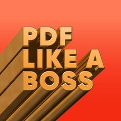 PDF Like a Boss