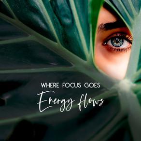 Where focus goes energy flows