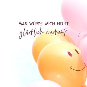 Was würde dich heute glücklich machen?