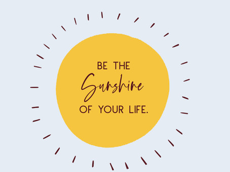 Be the sunshine of your life