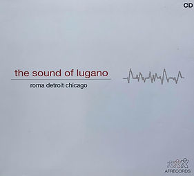 The Sound Of Lugano Roma Detroit Chicago