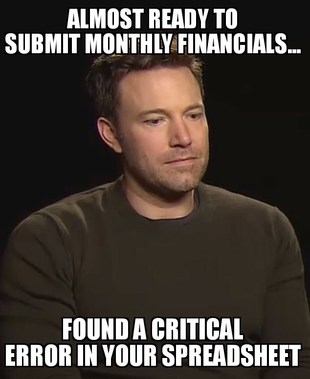 Meme: Ready to submit monthly financials...Found a critical error in your spreadsheet.