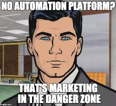 Meme: Marketing in the danger zone.