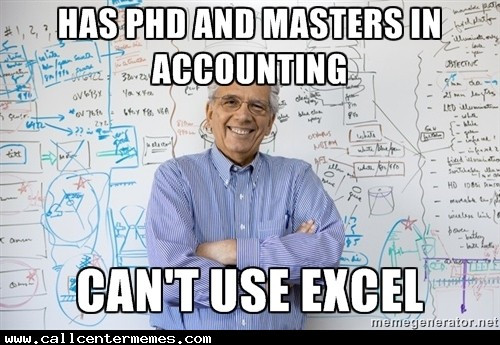 Meme: Has Phd in Accounting. Can't use excel