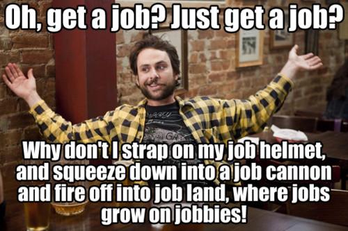 get a job? get a job?