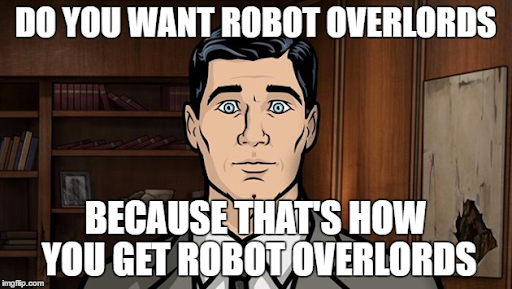 Meme: Robot overlords - Archer