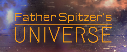 Father Spitzer's Universe • 7-8 p.m., Fridays