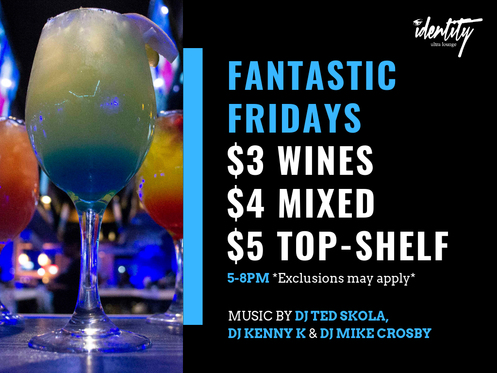 Fantastic Fridays @ Identity Ultra Lounge